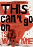 Lieshout, Erik van: this can't go on (engl.)