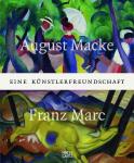 August Macke und Franz Marc. Eine Künstlerfreundschaft - Ausstellungskatalog. Deutsche Buchhandelsausgabe.