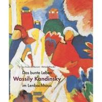 Kandinsky - Das bunte Leben