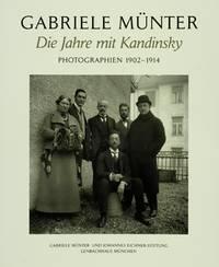 Münter, Gabriele : die Jahre mit Kandinsky