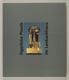 Figürliche Plastik im Lenbachhaus 1830-1980