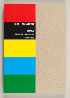 Mullican, Matt : details from an imaginary universe