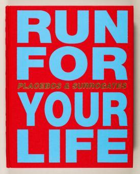 Lüthi, Urs: run for your life (placebos & surrogates)