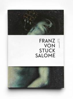 Franz von Stuck – Salome (Edition Lenbachhaus – 01)