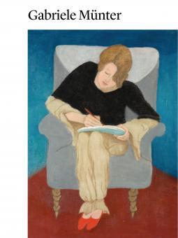 Gabriele Münter - Malen ohne Umschweife