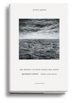 Gerhard Richter Leben und Werk. Das Denken ist beim Malen das Malen