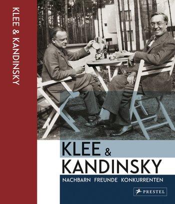 Klee & Kandinsky - Nachbarn, Freunde, Konkurrenten