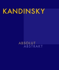 Kandinsky - Absolut. Abstrakt
