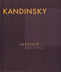 Kandinsky - Absolute. Abstract (engl.)