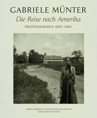 Münter, Gabriele : die Reise nach Amerika ; Photographien 1899-1900